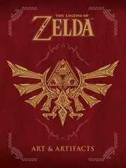 The Legend of Zelda: Art & Artifacts 電子書 by Nintendo