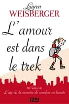 L'amour est dans le trek ebook by Lauren WEISBERGER, Aurore MENNELLA