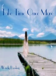 Take Time Once More ebook by Wendy Hershey
