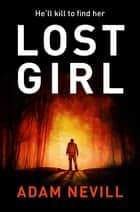 Lost Girl ebook by Adam Nevill