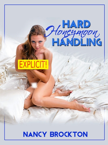 Hard Honeymoon Handling (A Rough and Reluctant Bride Sex Gangbang Erotica Story) ebook by Nancy Brockton