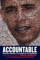 Accountable - Making America as Good as Its Promise ebook by Tavis Smiley, Stephanie Robinson