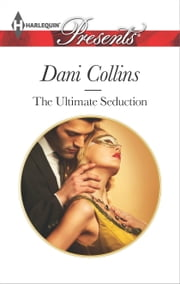 The Ultimate Seduction ebook by Dani Collins