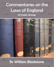 Commentaries on the Laws of Englad in Four Books ebook by Sir William Blackstone