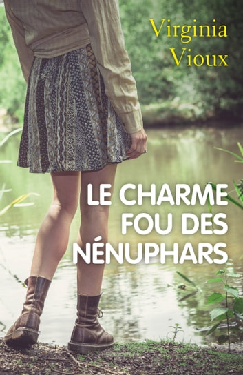 Le Charme fou des nénuphars ebook by Virginia VIOUX