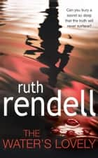 The Water's Lovely ebook by Ruth Rendell