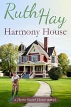 Harmony House ebook by Ruth Hay