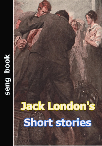 Jack London's Short stories ebook by Jack London