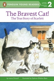 The Bravest Cat! ebook by Laura Driscoll,DyAnne DiSalvo,Avery Briggs