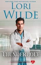The Thunderbolt - Heartthrob Hospital, #1 ebook by