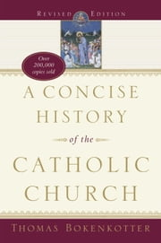 A Concise History of the Catholic Church ebook by Thomas Bokenkotter