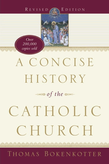 A Concise History of the Catholic Church (Revised Edition) ebook by Thomas Bokenkotter