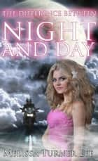 The Difference Between Night and Day ebook by Melissa Turner Lee
