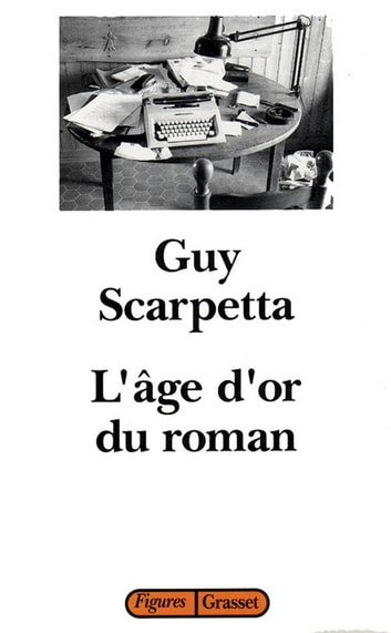L'age d'or du roman ebook by Guy Scarpetta