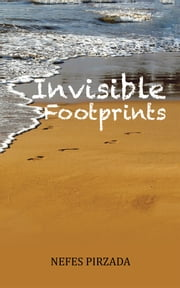 Invisible Footprints ebook by Nefes Pirzada