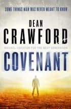Covenant - A gripping, high-concept, high-octane thriller ebook by Dean Crawford