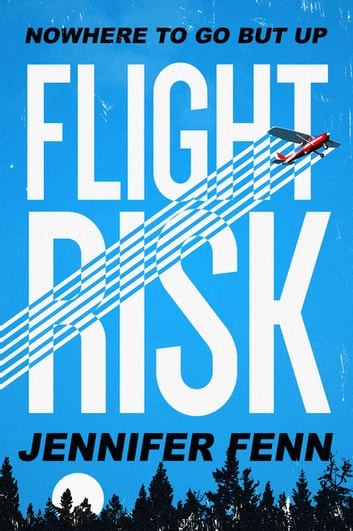 Flight Risk - A Novel ebook by Jennifer Fenn