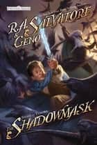 The Shadowmask - Stone of Tymora, Book II ebook by R.A. Salvatore, Geno Salvatore