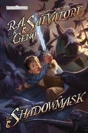The Shadowmask - Stone of Tymora, Book II ebook by R.A. Salvatore,Geno Salvatore