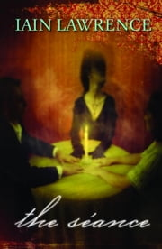The Seance ebook by Iain Lawrence