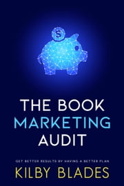 The Book Marketing Audit ebook by Kilby Blades