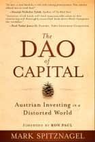 The Dao of Capital ebook by Mark Spitznagel,Ron Paul