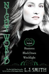 Night World No. 3 - Huntress, Black Dawn, Witchlight ebook by L.J. Smith