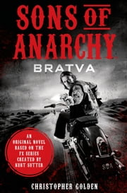 Sons of Anarchy - Bratva ebook by Christopher Golden,Kurt Sutter