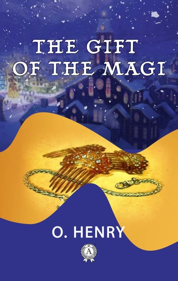 The Gift of the Magi eBook by O. Henry