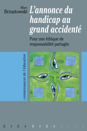 L'annonce du handicap au grand accidenté ebook by Marc BRZUSTOWSKI
