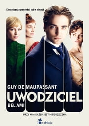 Uwodziciel. Bel Ami (Polish edition) - French novel 電子書 by Guy de Maupassant