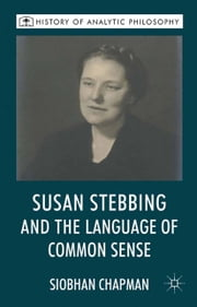 Susan Stebbing and the Language of Common Sense ebook by S. Chapman