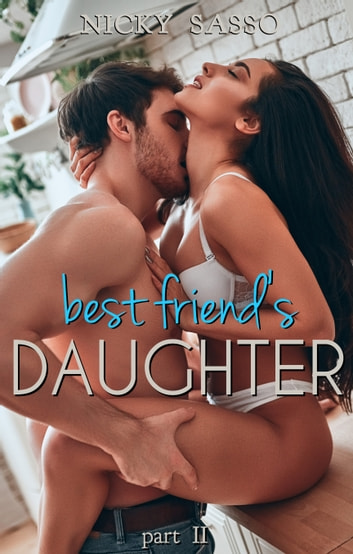 Best Friend's Daughter II ebook by Nicky Sasso