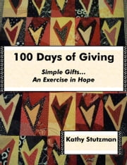 100 Days of Giving ebook by Kathy Stutzman