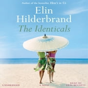 The Identicals - A Novel audiobook by Elin Hilderbrand