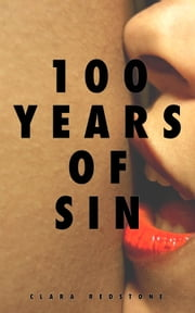 100 Years Of Sin ebook by Clara Redstone