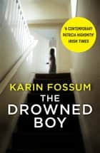 The Drowned Boy eBook by Karin Fossum, Kari Dickson