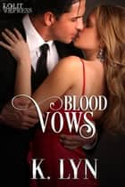 Blood Vows ebook by K. Lyn