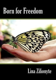 Born for Freedom ebook by Lina Zilionyte