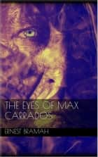 The Eyes of Max Carrados ebook by Ernest Bramah