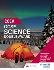 CCEA GCSE Double Award Science ebook by Denmour Boyd, Nora Henry, Frank McCauley,...