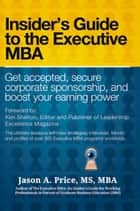 The Executive Mba - Insider'S Guide to the Executive Mba eBook by Jason A. Price