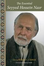 The Essential Seyyed Hossein Nasr ebook by William C. Chittick