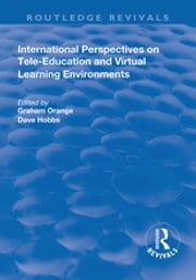 International Perspectives on Tele-Education and Virtual Learning Environments ebook by Graham Orange, Dave Hobbs