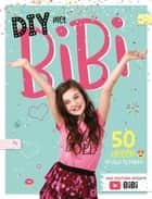 DIY met Bibi ebook by Bibi DIY