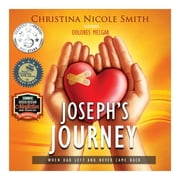 Joseph's Journey - When Dad Left and Never Came Back ebook by Christina Nicole Smith, Dolores Melgar