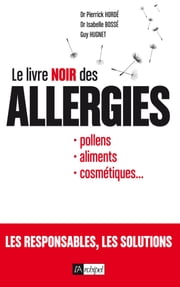 Le livre noir des allergies ebook by Pierrick Hordé,Guy Hugnet