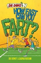 How Fast Can You Fart? And Other Weird, Gross and Disgusting Facts ebook by Noel Botham