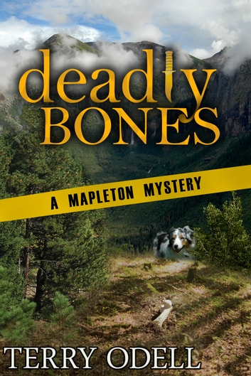 Deadly Bones - A Mapleton Mystery ebook by Terry Odell