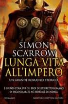 Lunga vita all'impero ebook by Simon Scarrow